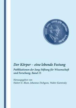 Band 15: Der Körper – eine lebende Festung von Blum,  Hubert Erich, Dichgans,  Johannes, Kaminsky,  Walter