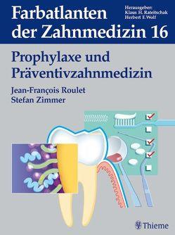 Band 16: Prophylaxe und Präventivzahnmedizin von Becker Jürgen, Bernimoulin,  Jean-P., Blunck,  Uwe, Roulet,  Jean-Francois, Zimmer,  Stefan