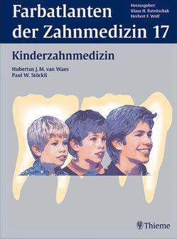 Band 17: Kinderzahnmedizin von Garcia-Godoy,  F., Koch,  Martin J., Stöckli,  Paul W., van Waes,  Hubertus