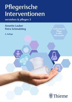 Band 3: Pflegerische Interventionen von Lauber,  Annette, Schmalstieg,  Petra