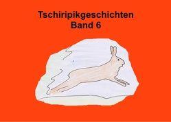 Band 6 Tschiripikgeschichten von Leonhardt-Huober,  Heike