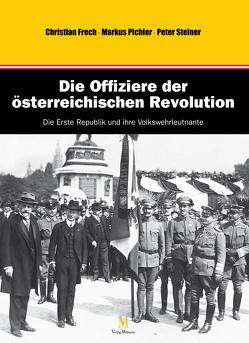 Band I: Volkswehrleutnante von Frech,  Christian, Pichler,  Markus, Steiner,  Peter