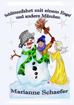 Band / Schlittenfahrt mit einem Engel und andere Märchen von Schaefer,  Marianne
