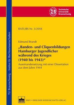 """""""Banden- und Cliquenbildungen Hamburger Jugendlicher während des Krieges (1940 bis 1943)"""" von Brandt,  Edmund"""