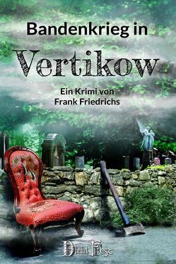 Bandenkrieg in Vertikow von Friedrichs,  Frank, Günther,  Christian
