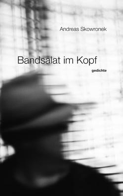 Bandsalat im Kopf von Skowronek,  Andreas