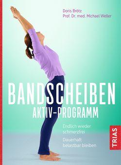 Bandscheiben-Aktiv-Programm von Brötz,  Doris, Weller,  Michael