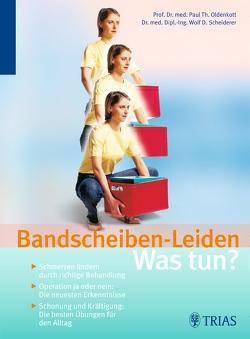 Bandscheiben-Leiden: Was tun? von Oldenkott,  Paul-Theodor, Scheiderer,  Wolf D.