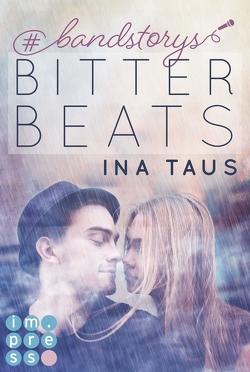 #bandstorys: Bitter Beats (Band 1) von Taus,  Ina