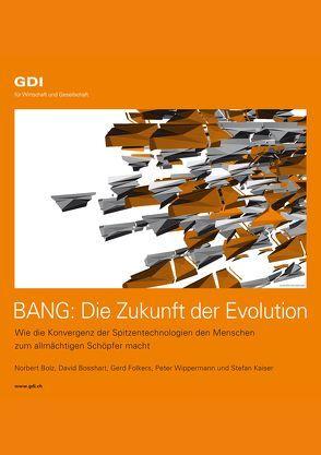 BANG: Die Zukunft der Evolution von Bolz,  Norbert, Bosshart,  David, Folkers,  Gerd, Kaiser,  Stefan, Wippermann,  Peter