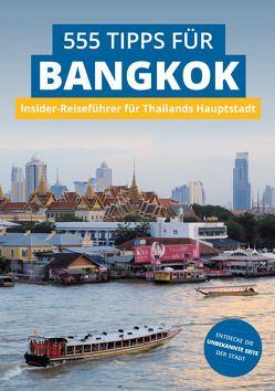 Bangkok Insider-Reiseführer: 555 Tipps für Bangkok. Sehenswürdigkeiten, Shopping, Nachtleben & Geheim-Tipps von Blümm,  Florian, Diener,  Stefan