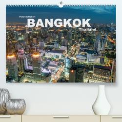 Bangkok – Thailand (Premium, hochwertiger DIN A2 Wandkalender 2020, Kunstdruck in Hochglanz) von Schickert,  Peter