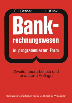BANK-Rechnungswesen in programmierter Form von Hüttner,  Erich, Klink,  Hans