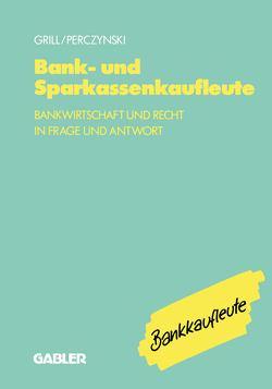 Bank- und Sparkassenkaufleute von Grill,  Wolfgang, Perczynski,  Hans
