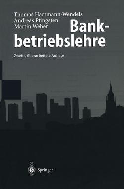 Bankbetriebslehre von Hartmann-Wendels,  Thomas, Pfingsten,  Andreas, Weber,  Martin