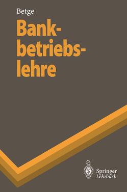 Bankbetriebslehre von Betge,  Peter