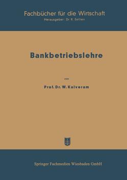 Bankbetriebslehre von Kalveram,  Wilhelm