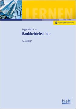 Bankbetriebslehre von Kurz,  Gerold, Peppmeier,  Arno