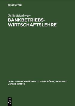 Bankbetriebswirtschaftslehre von Eilenberger,  Guido