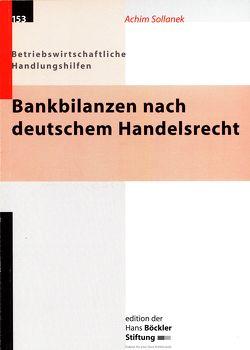 Bankbilanzen nach deutschem Handelsrecht von Sollanek,  Achim