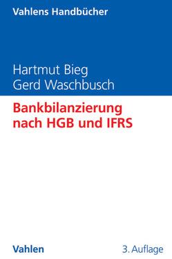 Bankbilanzierung nach HGB und IFRS von Bieg,  Hartmut, Waschbusch,  Gerd
