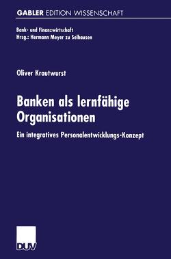 Banken als lernfähige Organisationen von Krautwurst,  Oliver