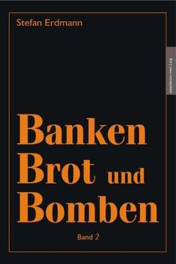 Banken, Brot & Bomben von Erdmann,  Stefan, Helsing,  Jan van