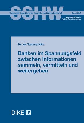 Banken im Spannungsfeld zwischen Informationen sammeln, vermitteln und weitergeben von HItz,  Tamara