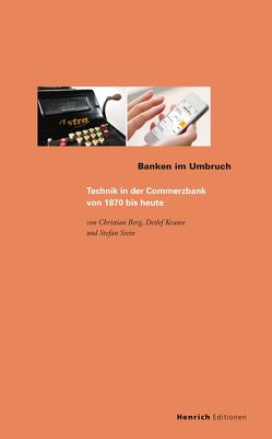 Banken im Umbruch von Berg,  Christian, Krause,  Detlef, Stein,  Stefan