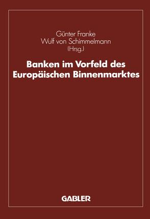 Banken im Vorfeld des Europäischen Binnenmarktes von Franke,  Günter, Hanselmann,  Guido