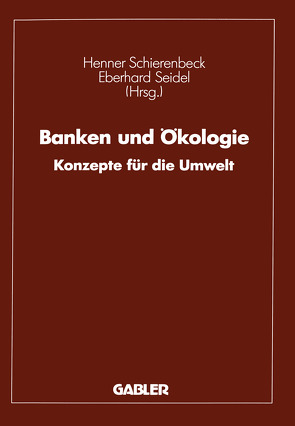 Banken und Ökologie von Schierenbeck,  Henner, Seidel,  Eberhard