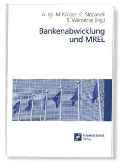 Bankenabwicklung und MREL von Igl,  Andreas, Krüger,  Marcel, Stepanek,  Christian, Warnecke,  Sven