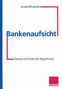 Bankenaufsicht von Burghof,  Hans-Peter, Rudolph,  Bernd