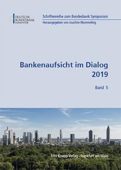 Bankenaufsicht im Dialog 2019 von Wuermeling,  Joachim