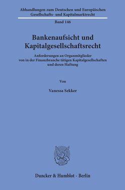 Bankenaufsicht und Kapitalgesellschaftsrecht. von Sekker,  Vanessa