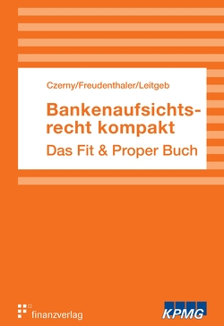 Bankenaufsichtsrecht kompakt von Czerny,  Alina, Leitgeb,  Erika