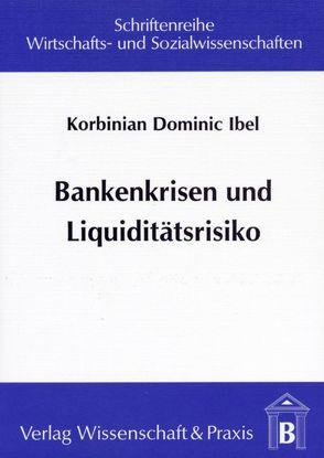 Bankenkrisen und Liquiditätsrisiko von Ibel,  Korbinian D