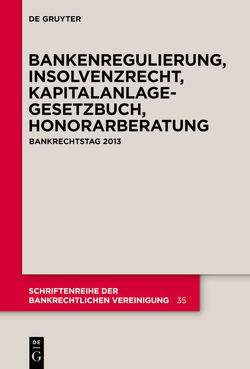Bankenregulierung, Insolvenzrecht, Kapitalanlagegesetzbuch, Honorarberatung von Bitter,  Georg, Escher,  Markus, et al., Höche,  Thorsten