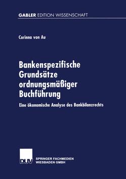 Bankenspezifische Grundsätze ordnungsmäßiger Buchführung von Au,  Corinna