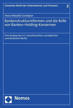 Bankenstrukturreformen und die Rolle von Banken-Holding-Konzernen von Grandjean,  Iwona Matylda