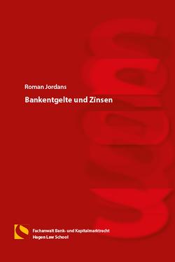 Bankentgelte und Zinsen von Jordans,  Roman