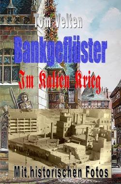 Bankgeflüster / Bankgeflüster 3 von Velten,  Tom