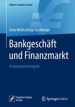 Bankgeschäft und Finanzmarkt von Wohlschlägl-Aschberger,  Doris