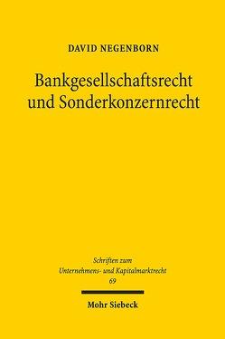Bankgesellschaftsrecht und Sonderkonzernrecht von Negenborn,  David