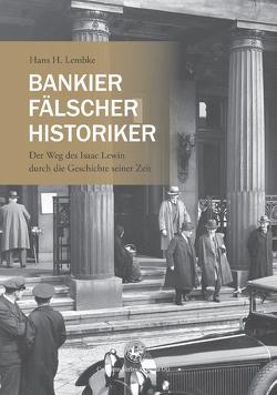 Bankier, Fälscher, Historiker von Lembke,  Hans H