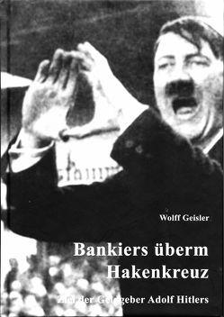 Bankiers überm Hakenkreuz von Geisler,  Wolff