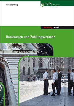 Banking Today – Bankwesen und Zahlungsverkehr von Hirt,  Thomas, Wallnöfer,  Ronny