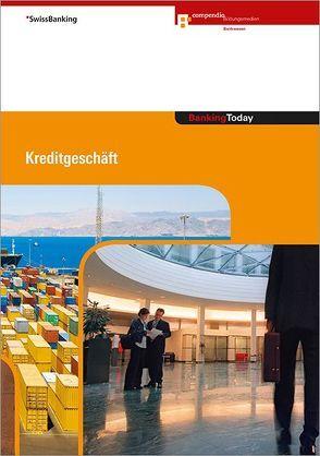 Banking Today – Kreditgeschäft von Hirt,  Thomas, Wymann,  Anita