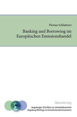 Banking und Borrowing im Europäischen Emissionshandel von Michaelis,  Peter, Schlatterer,  Florian