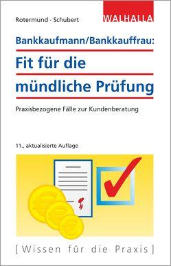 Bankkaufmann/Bankkauffrau: Fit für die mündliche Prüfung von Rotermund,  Heinz, Schubert,  Andrea